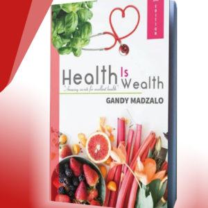 Health Is Wealth | Literature | Gandy Madzalo | Bodicafe
